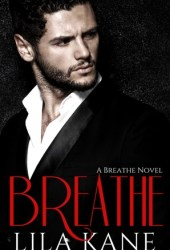 Breathe (The Breathe Series Book 1) Book by Lila Kane