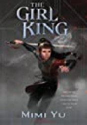 The Girl King (The Girl King, #1) Book by Mimi Yu