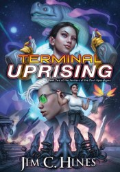 Terminal Uprising  (Janitors of the Post-Apocalypse, #2) Book by Jim C. Hines