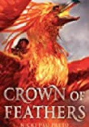 Crown of Feathers (Crown of Feathers, #1) Book by Nicki Pau-Preto