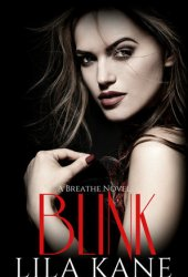 Blink (The Breathe Series Book 2) Book by Lila Kane