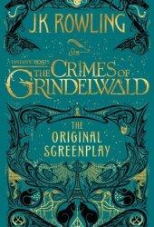 Fantastic Beasts - The Crimes of Grindelwald: The Original Screenplay Book