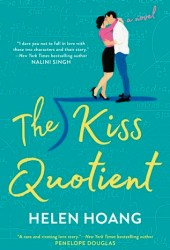 The Kiss Quotient (The Kiss Quotient, #1) Book