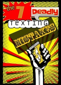 Download 7 Deadly Texting Mistakes