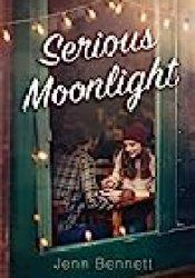 Serious Moonlight Book by Jenn Bennett