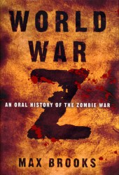 World War Z: An Oral History of the Zombie War Book
