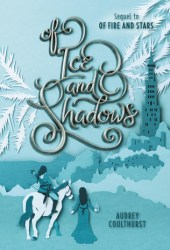 Of Ice and Shadows (Of Fire and Stars, #2) Book