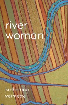 """Cover of """"river woman"""" by Katherena Vermette."""