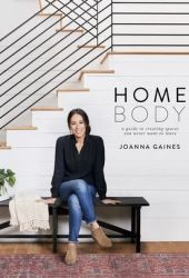 Homebody: A Guide to Creating Spaces You Never Want to Leave Book