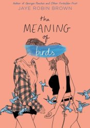 The Meaning of Birds Book by Jaye Robin Brown