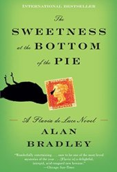 The Sweetness at the Bottom of the Pie (Flavia de Luce, #1) Book