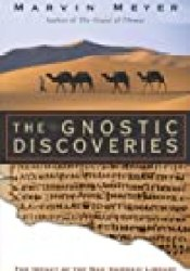 The Gnostic Discoveries: The Impact of the Nag Hammadi Library Book by Marvin W. Meyer