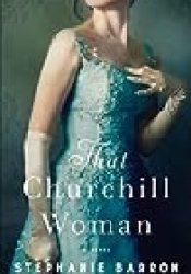 That Churchill Woman Book by Stephanie Barron