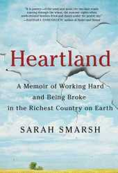 Heartland: A Memoir of Working Hard and Being Broke in the Richest Country on Earth Book