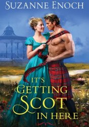 It's Getting Scot in Here (Wild Wicked Highlanders, #1) Book by Suzanne Enoch