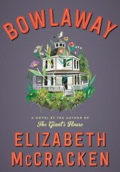 Bowlaway Book by Elizabeth McCracken