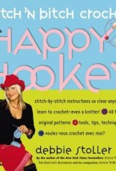Stitch 'n Bitch Crochet: The Happy Hooker Book