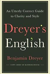 Dreyer's English: An Utterly Correct Guide to Clarity and Style Book