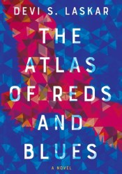 The Atlas of Reds and Blues Book by Devi S. Laskar