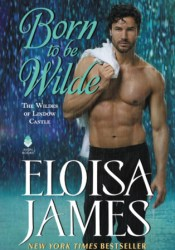 Born to Be Wilde (The Wildes of Lindow Castle, #3) Book by Eloisa James