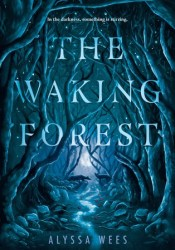 The Waking Forest Book by Alyssa Wees