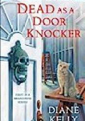 Dead as a Door Knocker (House-Flipper Mystery #1) Book by Diane Kelly