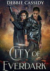 City of Everdark (Chronicles of Arcana #3) Book by Debbie  Cassidy