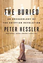 The Buried: An Archaeology of the Egyptian Revolution Book