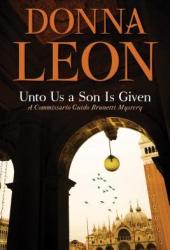 Unto Us a Son Is Given (Commissario Brunetti, #28) Book