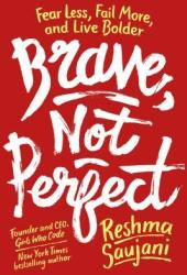 Brave, Not Perfect: Fear Less, Fail More, and Live Bolder Book