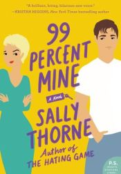 99 Percent Mine Book by Sally  Thorne