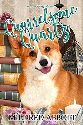 Quarrelsome Quartz (Cozy Corgi Mysteries Book 7)