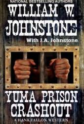 Yuma Prison Crashout (Hank Fallon #1) Book