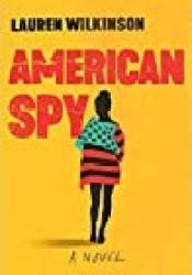 American Spy Book by Lauren Wilkinson