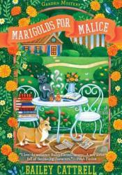Marigolds for Malice (Enchanted Garden Mystery, #3) Book by Bailey Cattrell