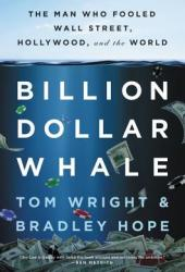 Billion Dollar Whale: The Man Who Fooled Wall Street, Hollywood, and the World Book
