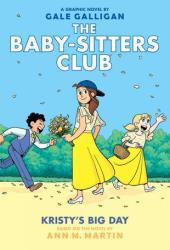 Kristy's Big Day (Baby-Sitters Club Graphic Novels #6) Book