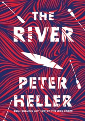 The River Book by Peter Heller