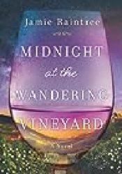 Midnight at the Wandering Vineyard Book by Jamie Raintree