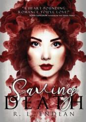 Saving Death Book by R.L. Endean