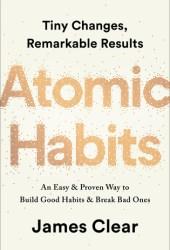 Atomic Habits: An Easy & Proven Way to Build Good Habits & Break Bad Ones Book