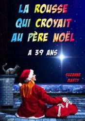 La rousse qui croyait au père Noël a 39 ans Book by Suzanne Marty