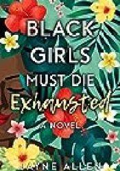 Black Girls Must Die Exhausted Book by Jayne Allen