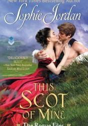 This Scot of Mine (The Rogue Files, #4) Book by Sophie Jordan