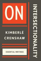 On Intersectionality: The Essential Writings of Kimberlé Crenshaw Book