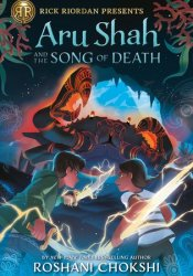 Aru Shah and the Song of Death (Pandava Quartet, #2) Book by Roshani Chokshi