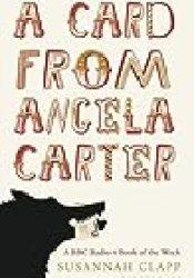 A Card from Angela Carter Book by Susannah Clapp