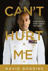 Can't Hurt Me: Master Your Mind and Defy the Odds Book