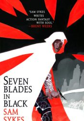 Seven Blades in Black (The Grave of Empires, #1) Book by Sam Sykes