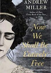 Now We Shall Be Entirely Free Book by Andrew  Miller